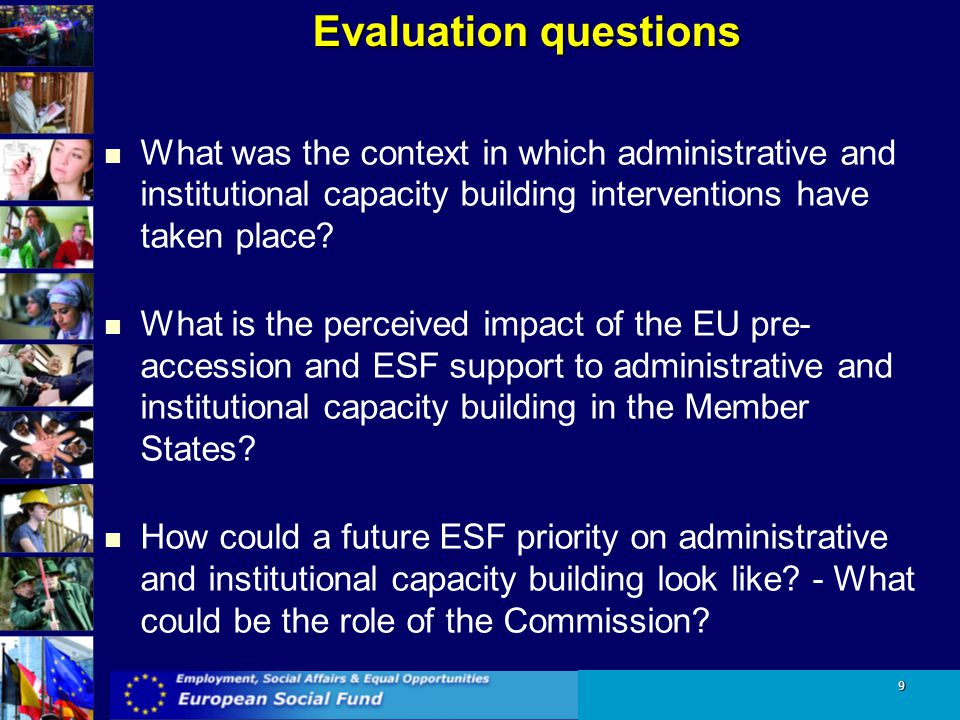 Evaluation questions What was the context in which administrative and institutional capacity building interventions have taken place