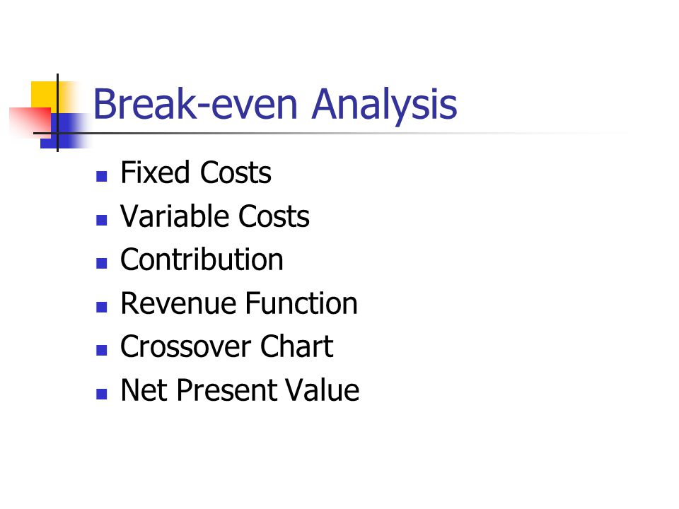 Break-even Analysis Fixed Costs Variable Costs Contribution