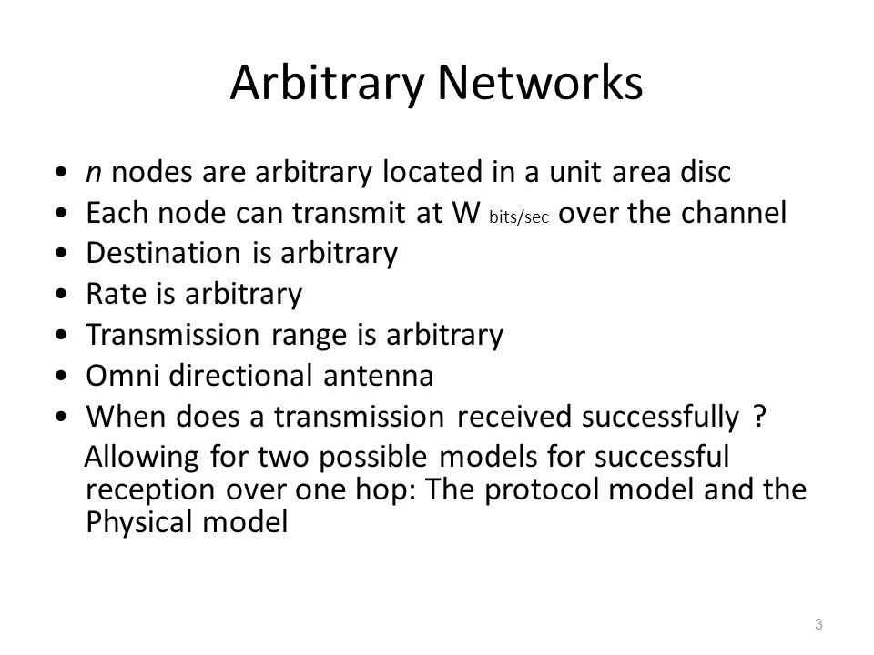Arbitrary Networks n nodes are arbitrary located in a unit area disc