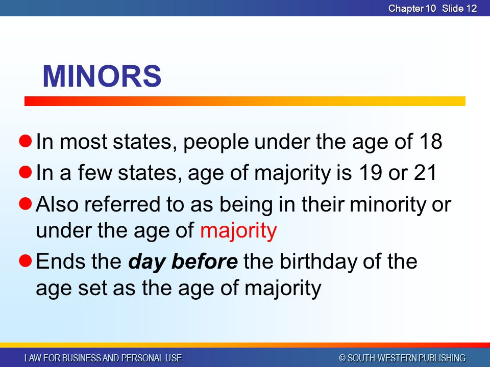 MINORS In most states, people under the age of 18
