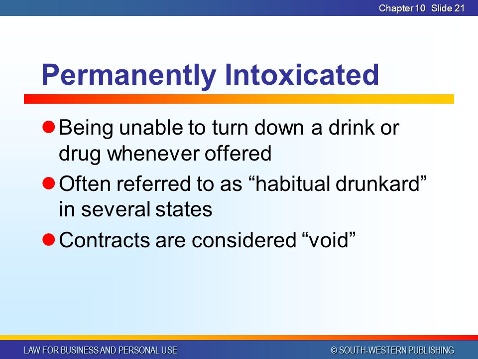 Permanently Intoxicated