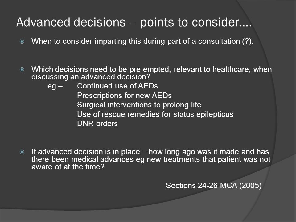 Advanced decisions – points to consider....