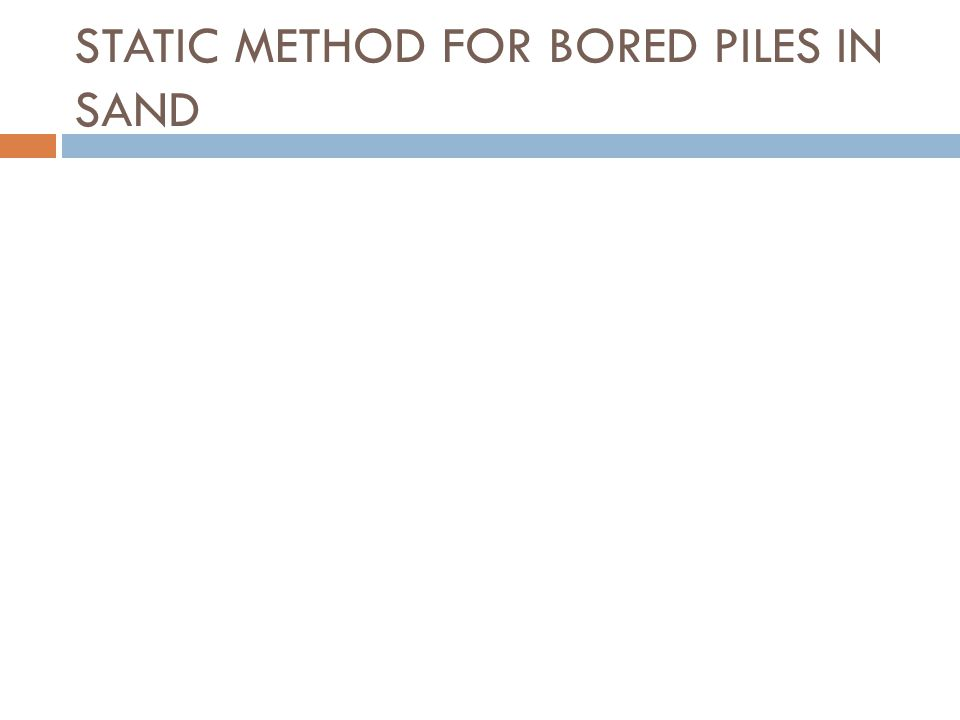 STATIC METHOD FOR BORED PILES IN SAND