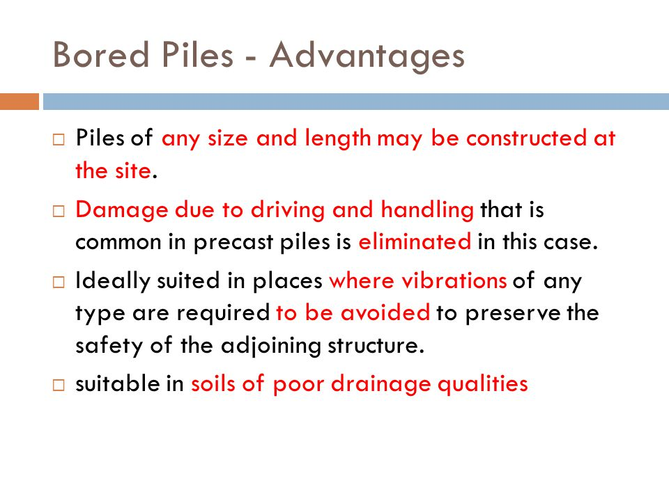 Bored Piles - Advantages