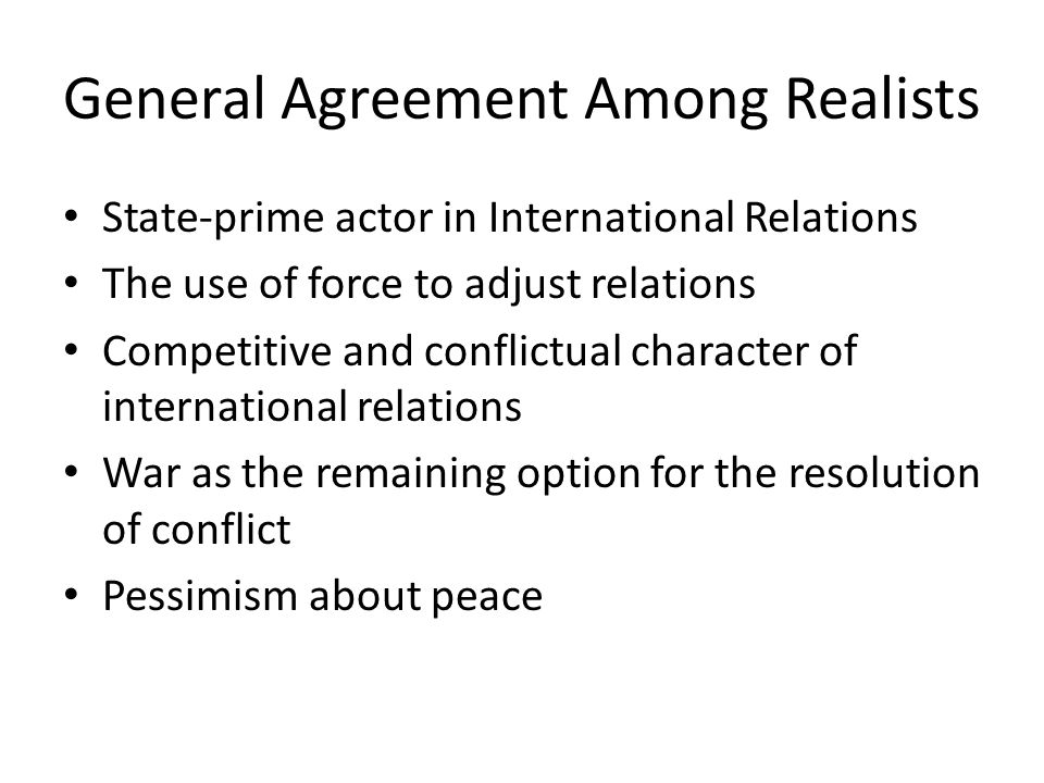 General Agreement Among Realists