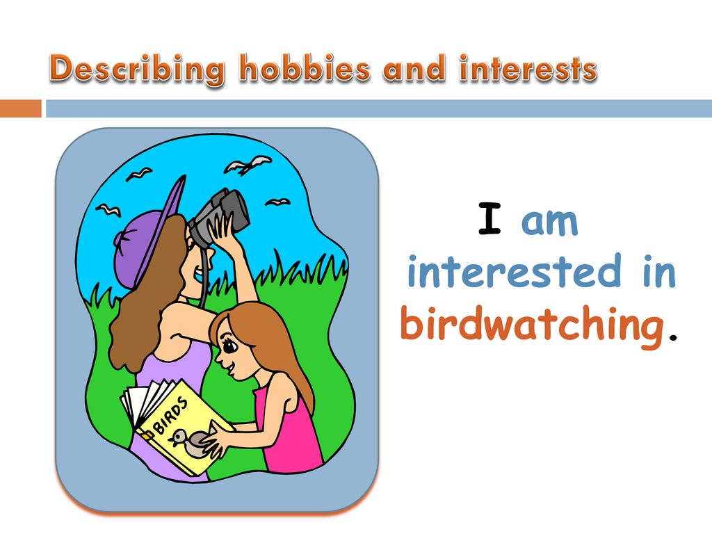And interests hobbies How to