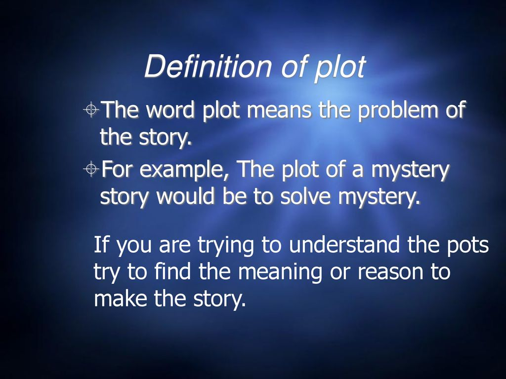 Definition of plot The word plot means the problem of the story. - ppt  download