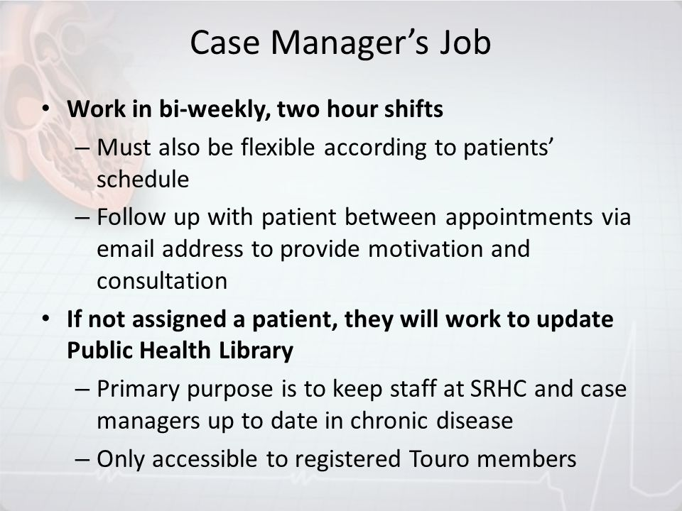 Case Manager's Job Work in bi-weekly, two hour shifts
