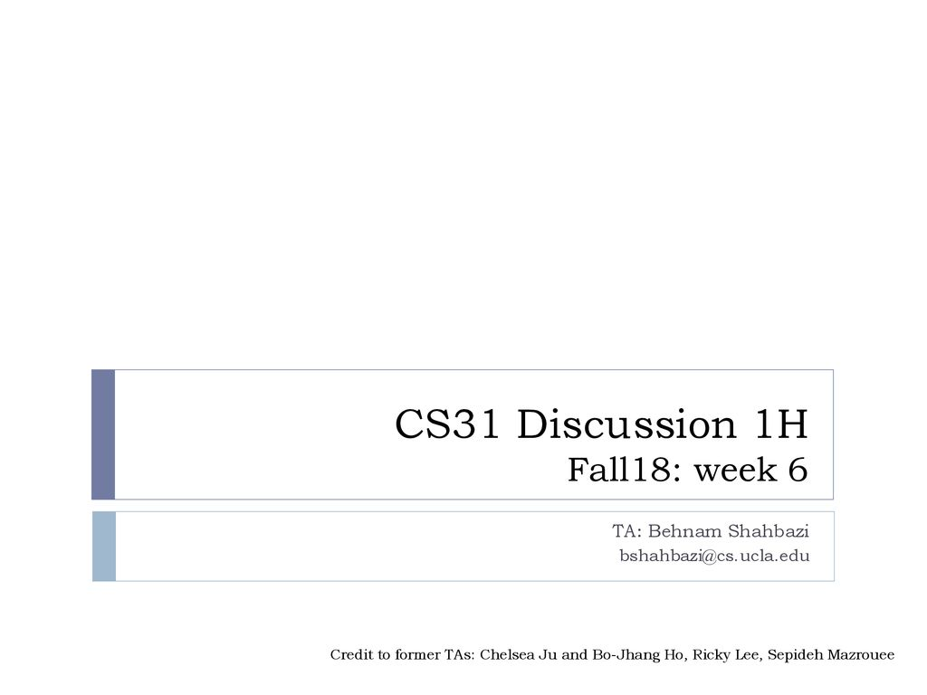CS31 Discussion 1H Fall18: week 6 - ppt download