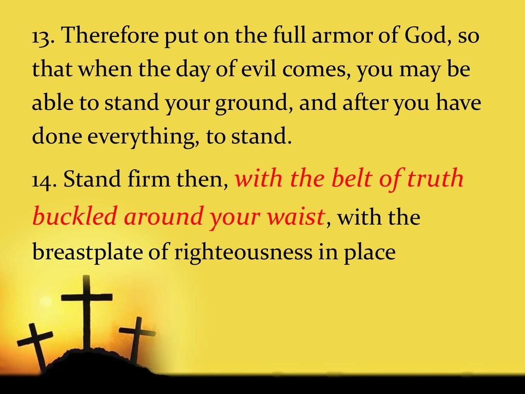 Ephesians 6:13-18 Sermon by Ps Andy - ppt download