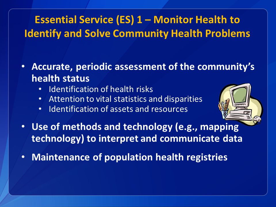 Essential Service (ES) 1 – Monitor Health to Identify and Solve Community Health Problems