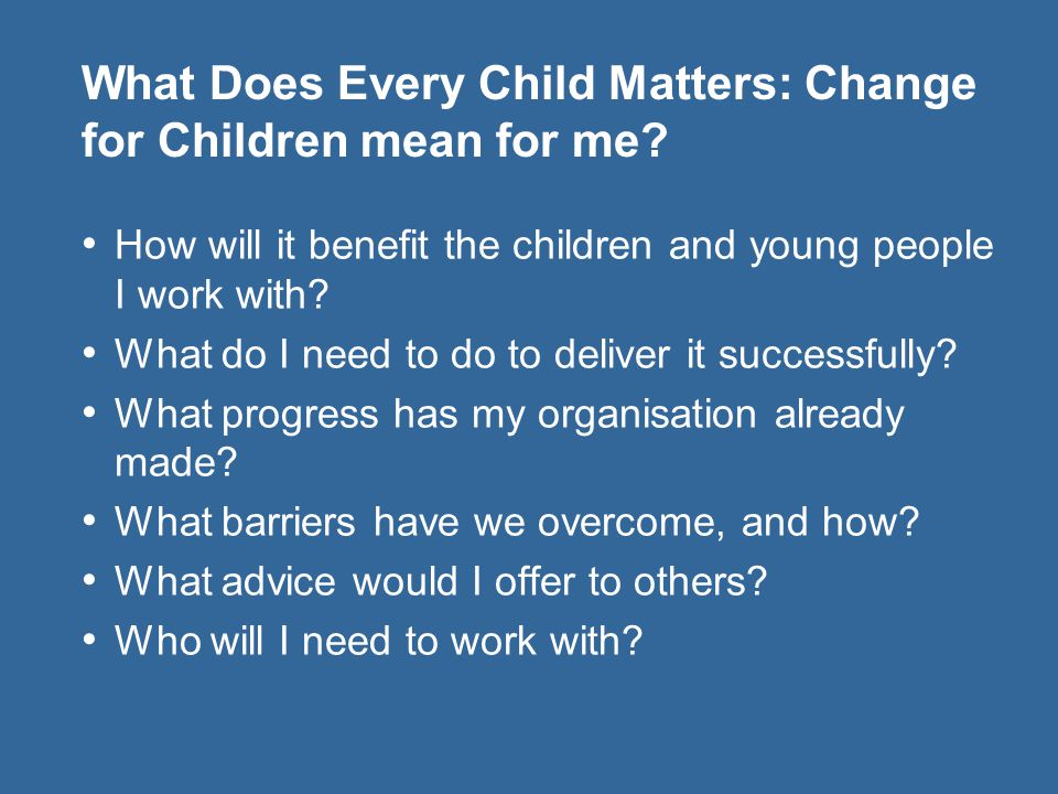 What Does Every Child Matters: Change for Children mean for me