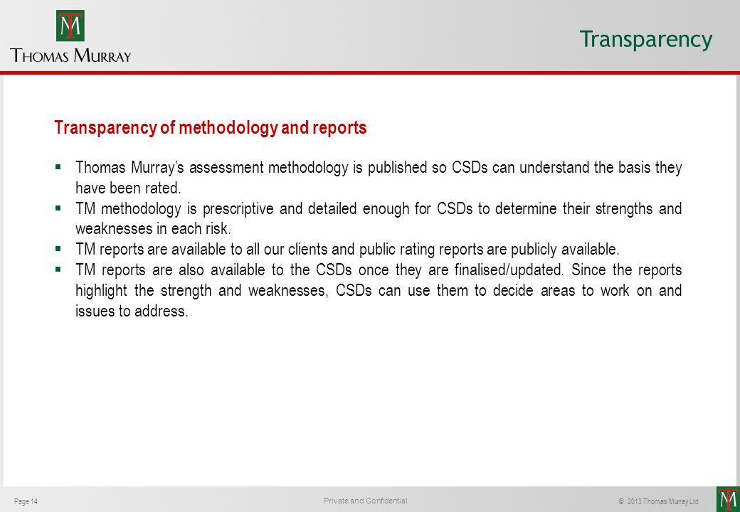 Transparency Transparency of methodology and reports