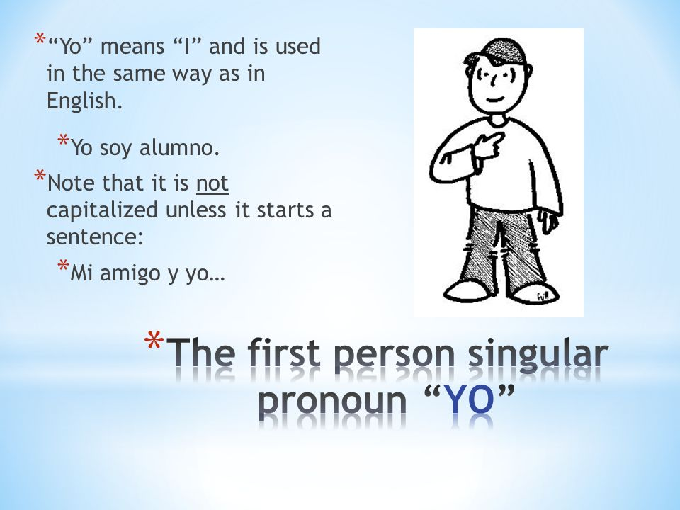 The first person singular pronoun YO