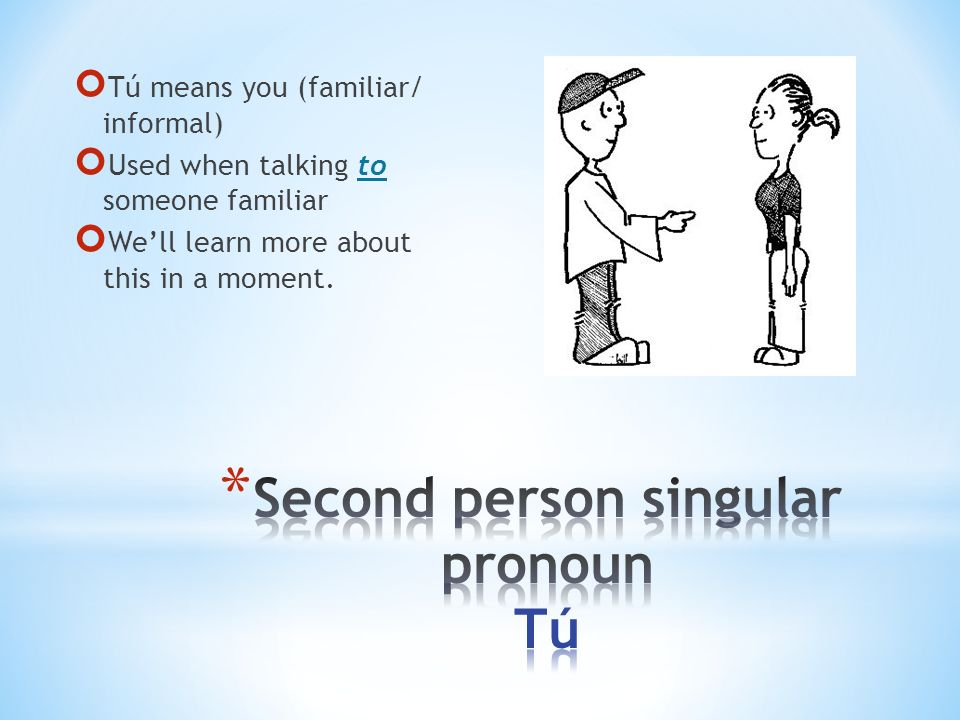 Second person singular pronoun Tú