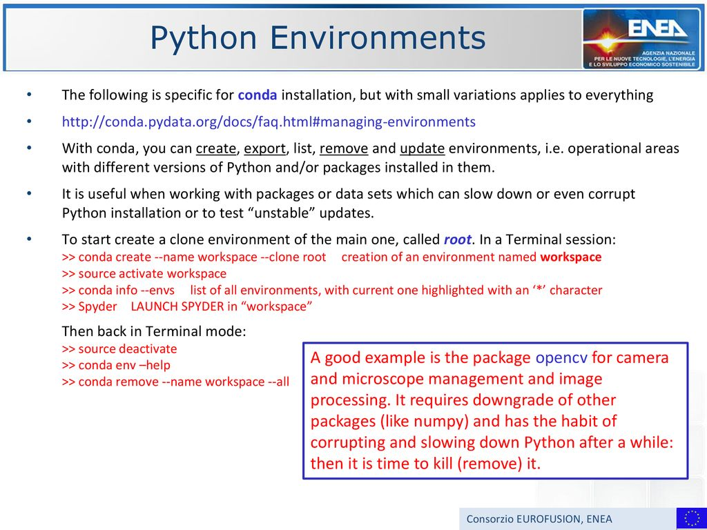 Python Environments The following is specific for conda