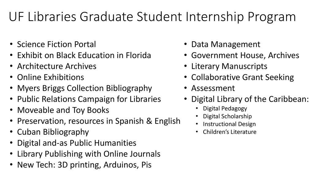 UF Libraries Graduate Student Internship Program - ppt download