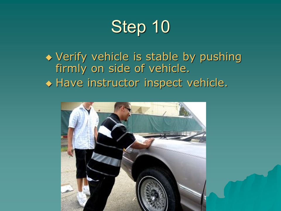 Step 10 Verify vehicle is stable by pushing firmly on side of vehicle.