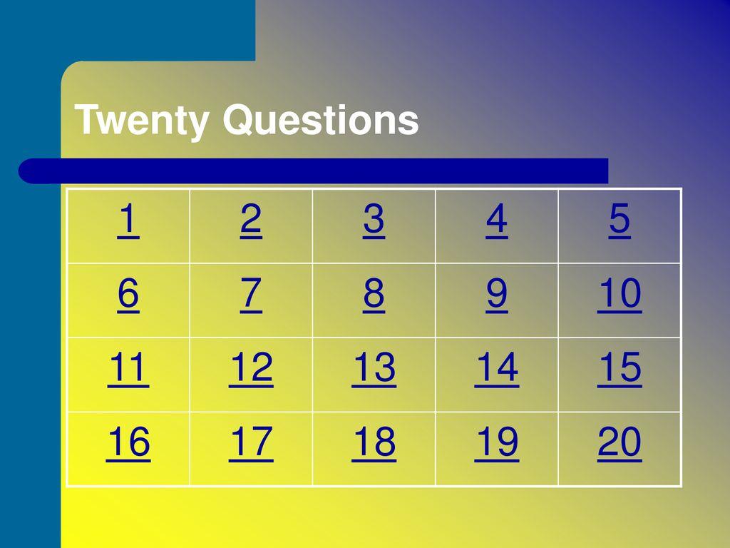 Twenty Questions Subject:  - ppt download