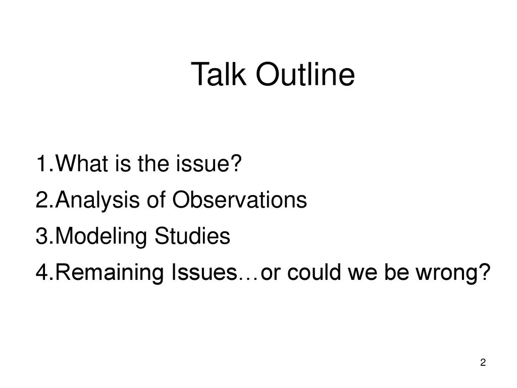 Talk Outline What is the issue Analysis of Observations