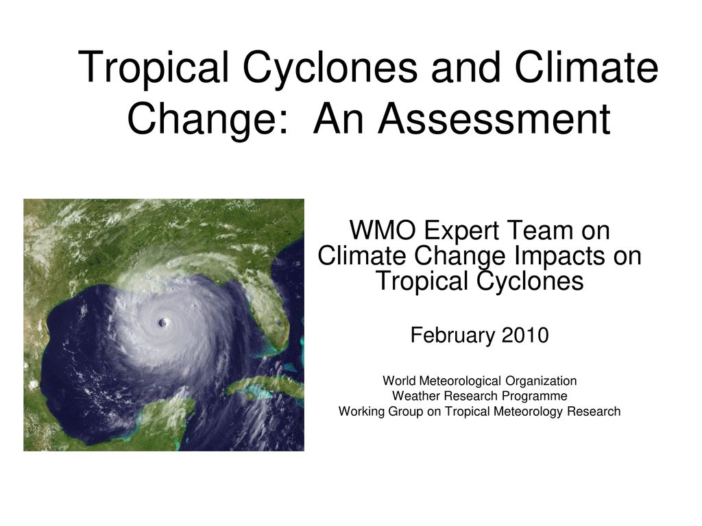 Tropical Cyclones and Climate Change: An Assessment