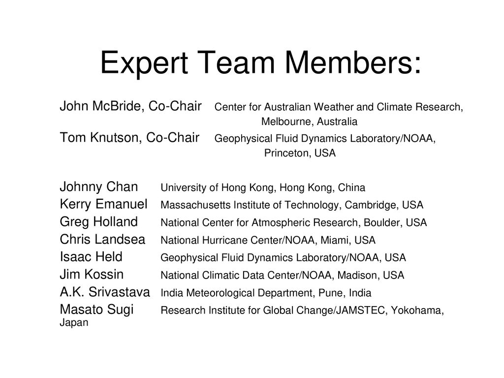 Expert Team Members: John McBride, Co-Chair Center for Australian Weather and Climate Research, Melbourne, Australia.