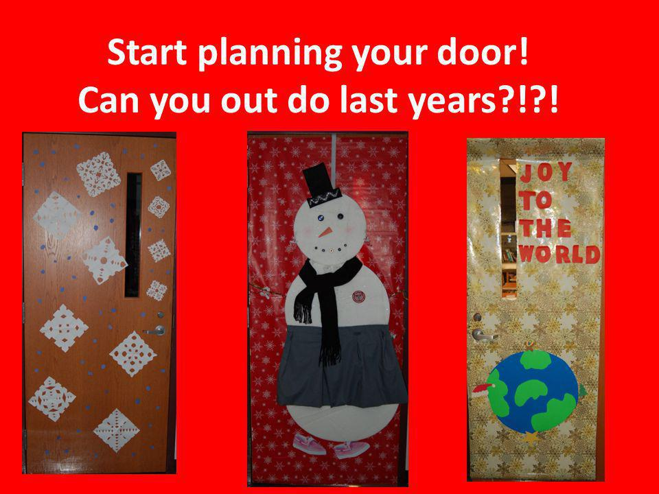 Start planning your door! Can you out do last years ! !