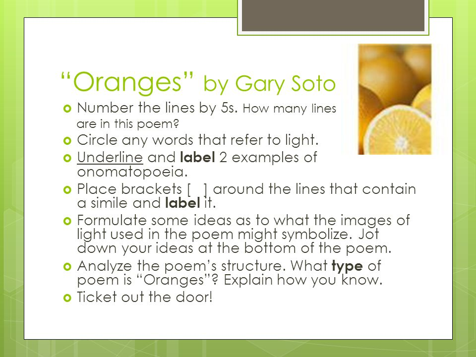 Oranges by Gary Soto Number the lines by 5s. How many lines