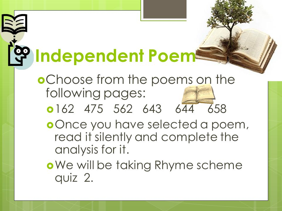 Independent Poem Choose from the poems on the following pages: