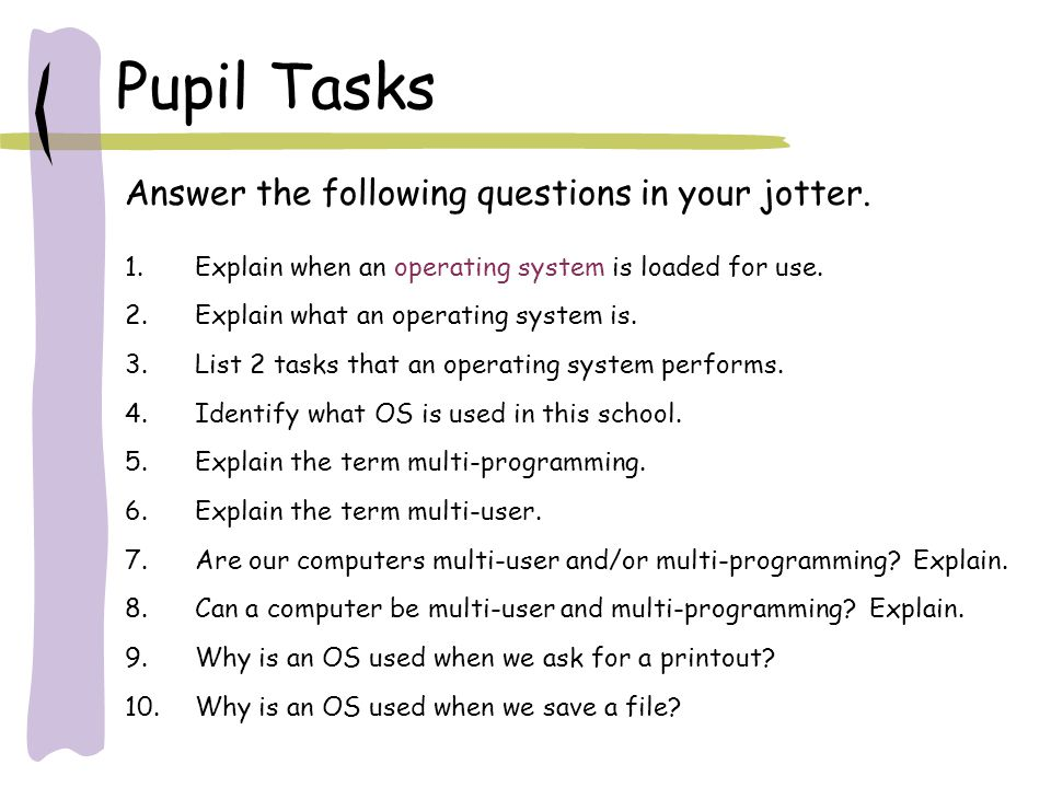 Pupil Tasks Answer the following questions in your jotter.
