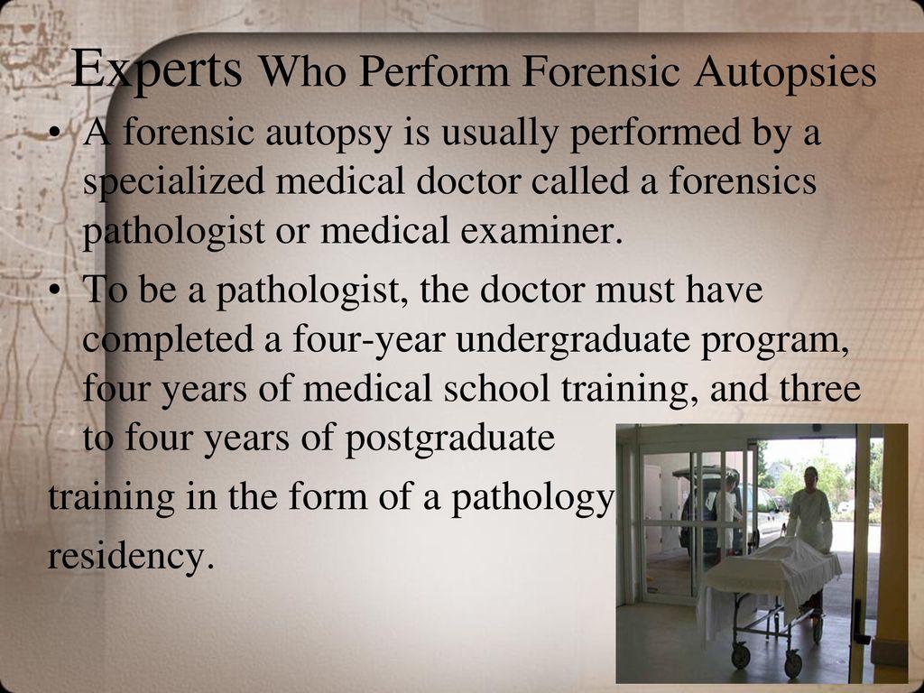 Forensic Pathology - postmortem investigation of sudden or