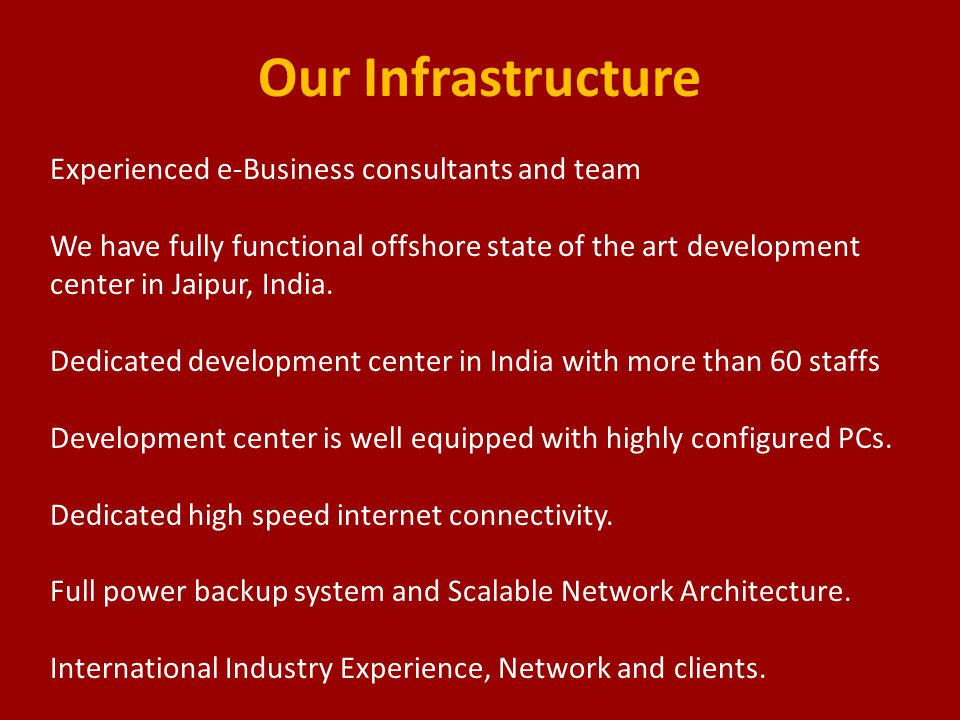 Our Infrastructure Experienced e-Business consultants and team