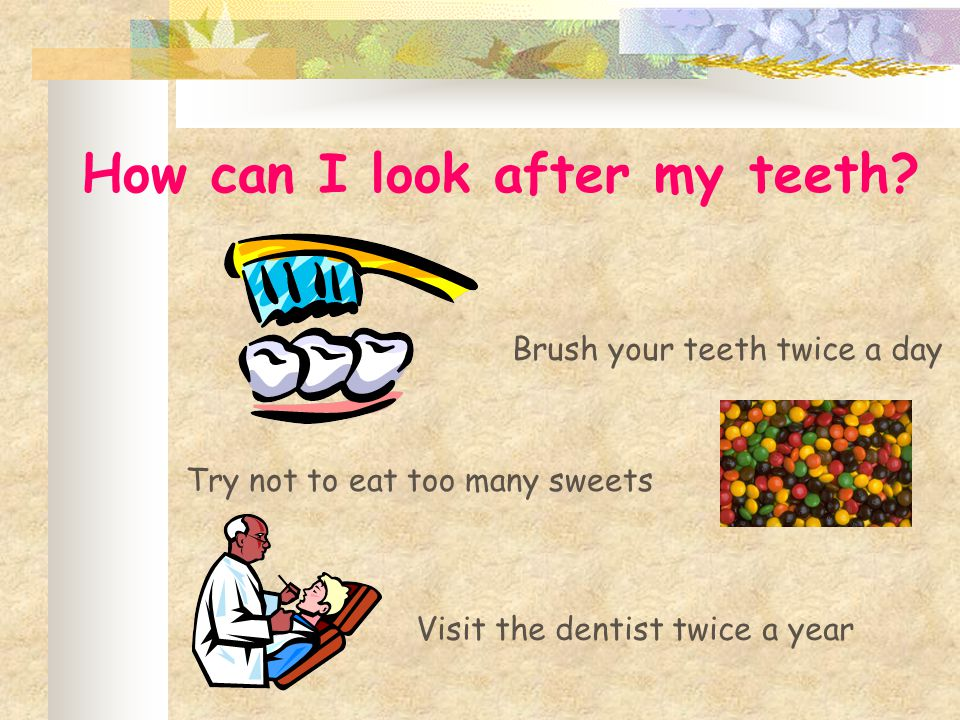 How can I look after my teeth
