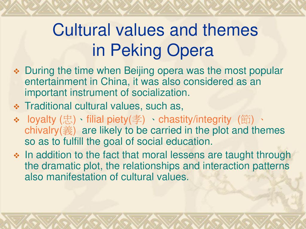Cultural values and themes in Beijing Opera - ppt download
