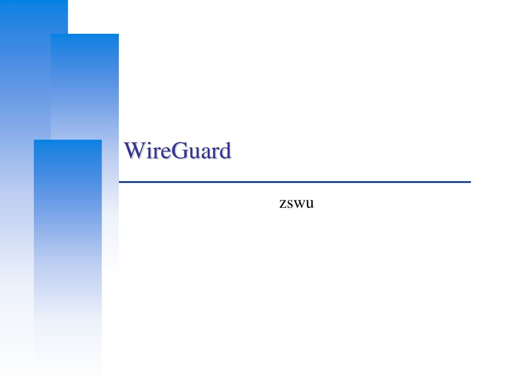 WireGuard zswu  - ppt download