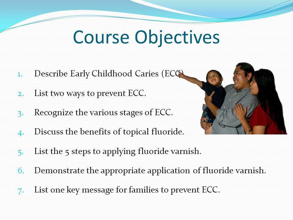 Course Objectives Describe Early Childhood Caries (ECC)