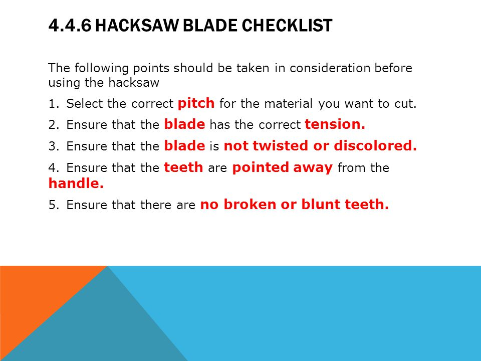 Module 4 hacksaws mechanical workshop ppt video online download 446 hacksaw blade checklist greentooth Image collections