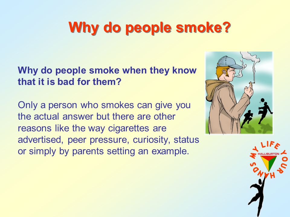 Why do people smoke cigarettes