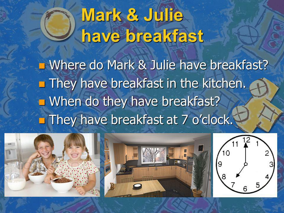Mark & Julie have breakfast