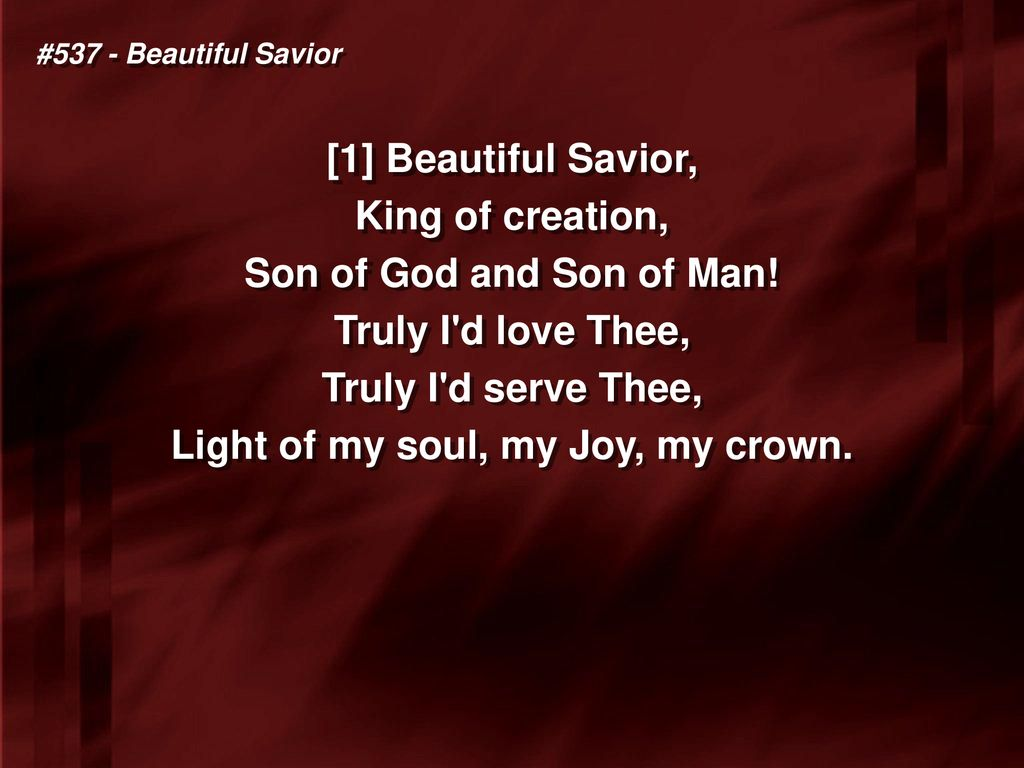 Beautiful Savior Hymn #537 SCHÖNSTER HERR JESU - ppt download