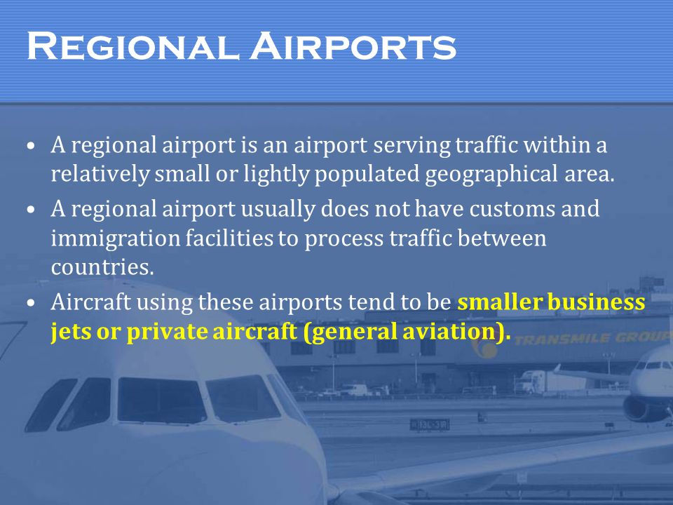 Regional Airports A regional airport is an airport serving traffic within a relatively small or lightly populated geographical area.
