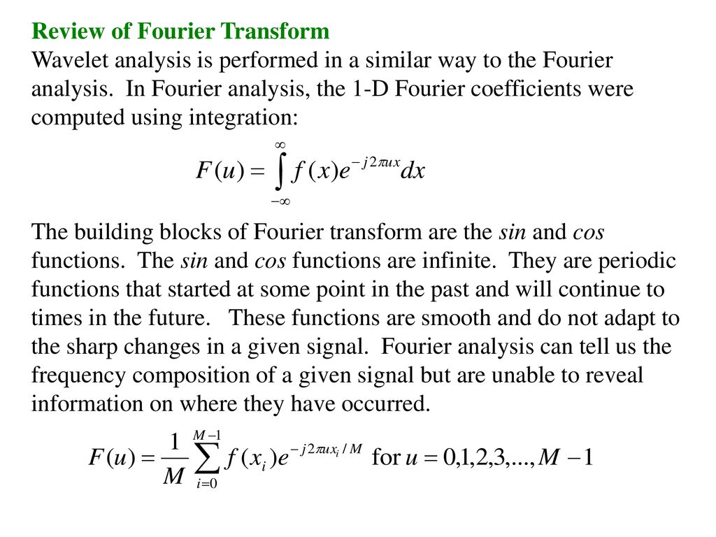 Wavelet Analysis Objectives: To Review Fourier Transform and