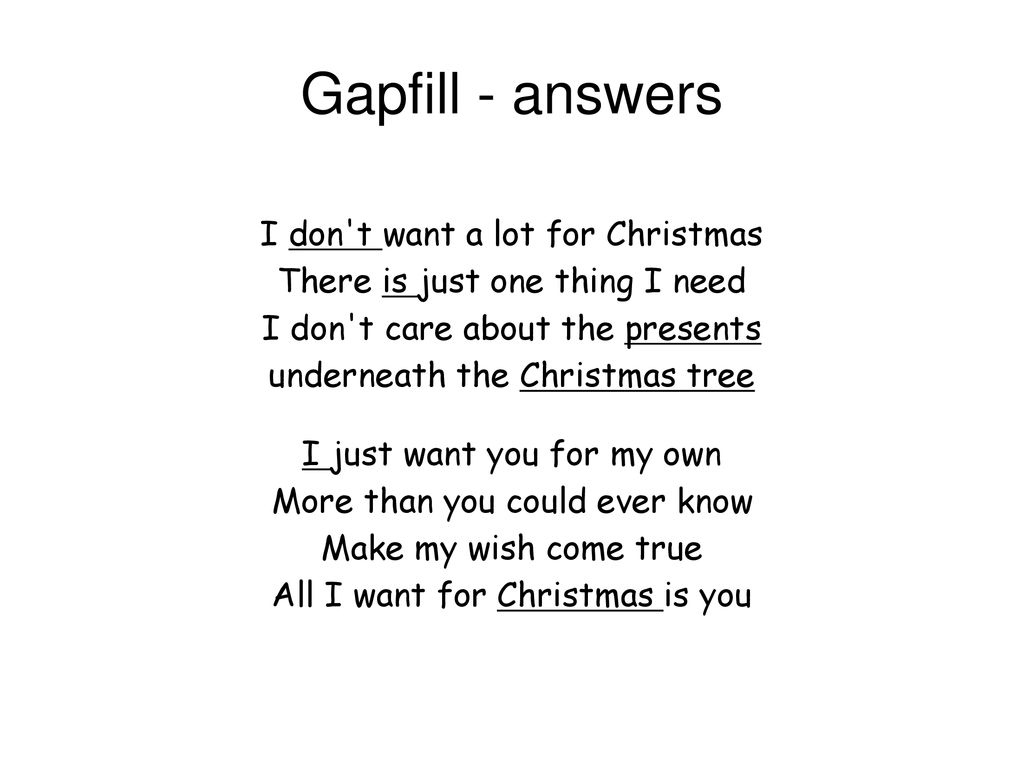 I Dont Want A Lot For Christmas.Gapfill Answers I Don T Want A Lot For Christmas Ppt