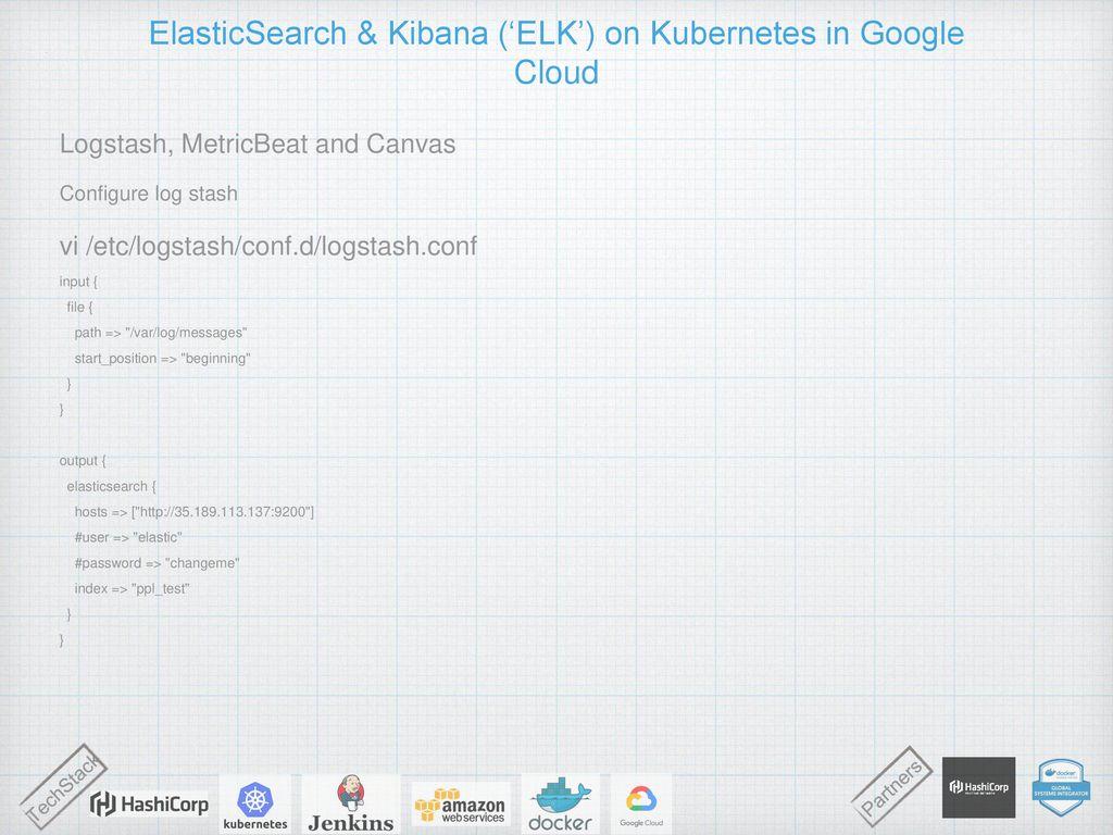 ElasticSearch & Kibana ('ELK') on Kubernetes in Google Cloud - ppt