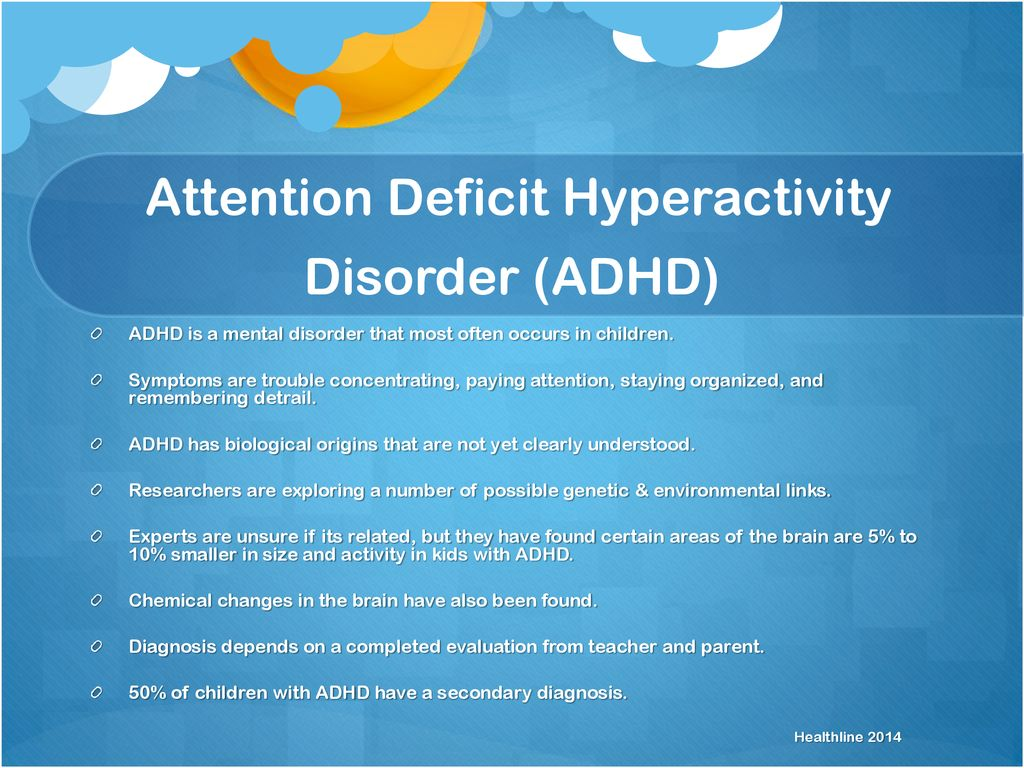 First Genetic Map Of Attention Deficit Hyperactivity Disorder >> Attention Deficit Hyperactivity Disorder Ppt Download