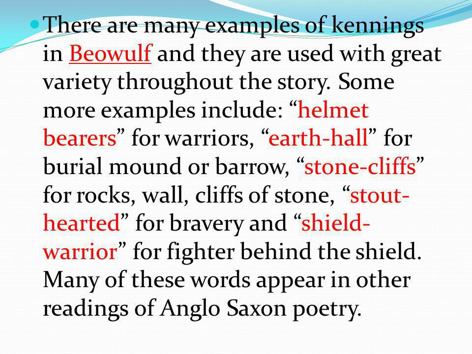 there are many examples of kennings in beowulf and they are used with great variety throughout