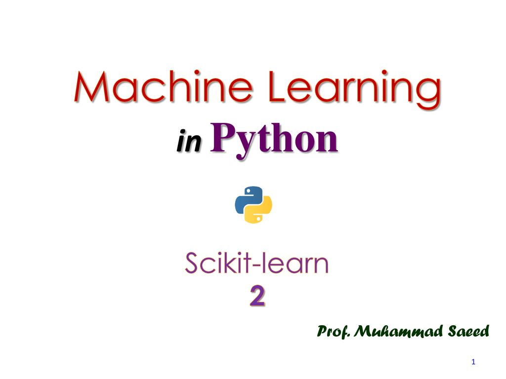 Machine Learning in Python Scikit-learn 2 Prof  Muhammad