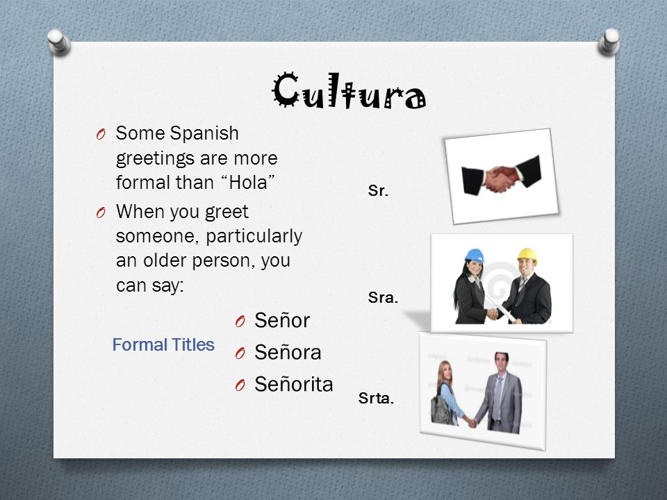 Greeting people spanish style ppt video online download 3 cultura seor seora seorita some spanish greetings m4hsunfo