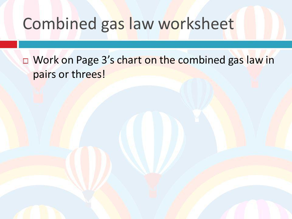 Gas Laws Chapter 14 In Your Book Ppt Download. Bined Gas Law Worksheet. Worksheet. Bined Gas Law Worksheet At Mspartners.co