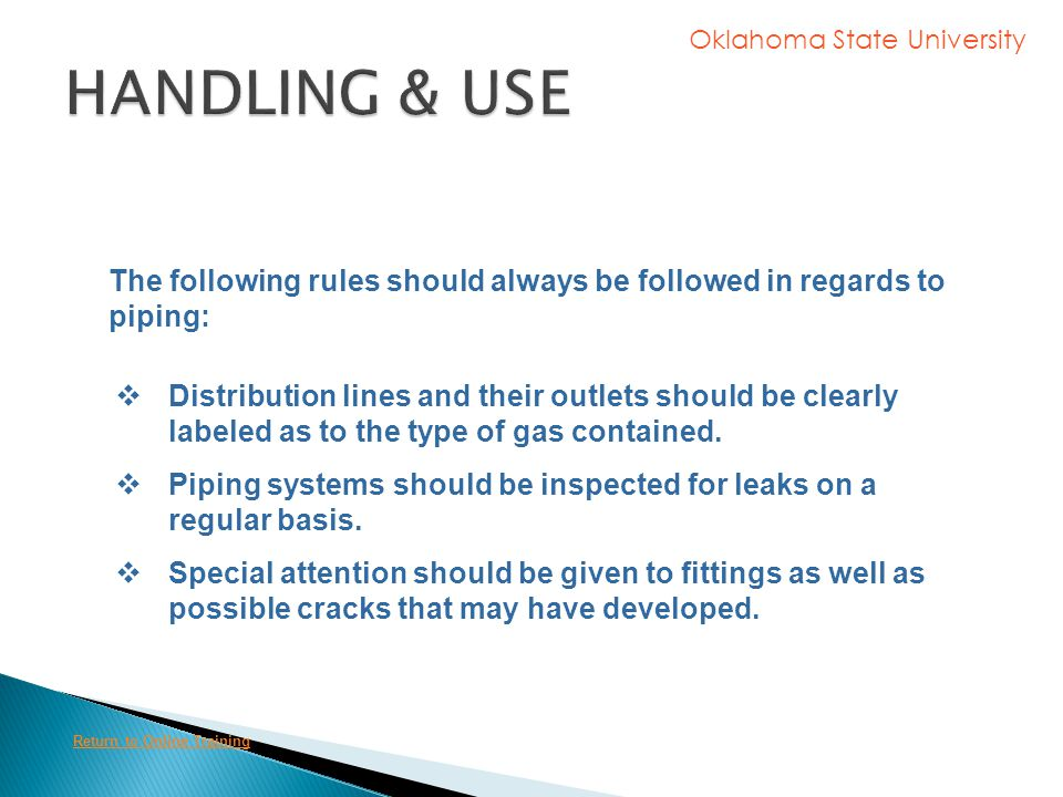 HANDLING & USE The following rules should always be followed in regards to piping: